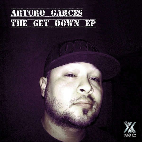 Arturo Garces - The Get Down EP - Cross Section