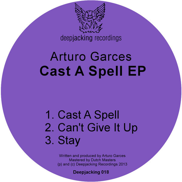 Arturo Garces - Cast A Spell EP - Deepjacking Recordings
