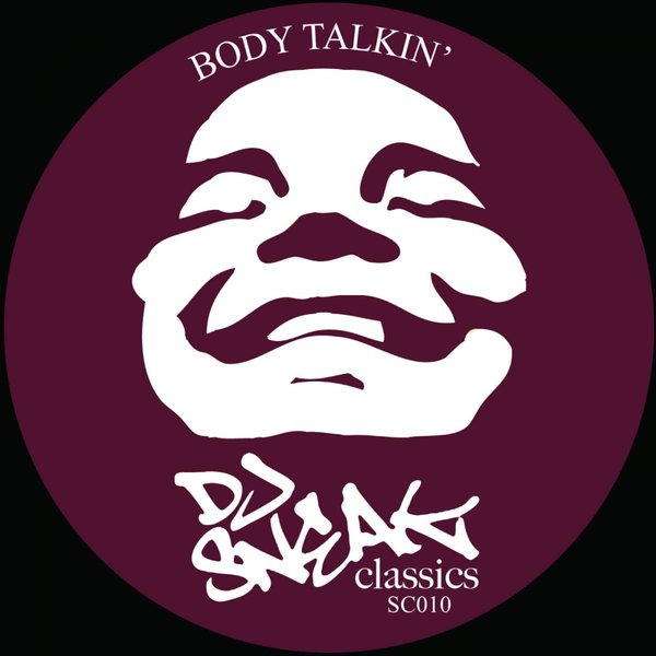 DJ Sneak - Body Talkin' (Arturo Garces Mix) - DJ Sneak Classics