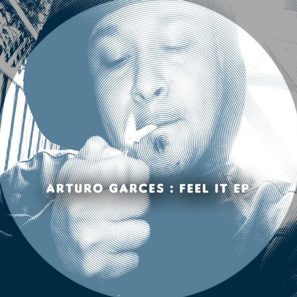 Arturo Garces - Feel It EP - Kolour Recordings