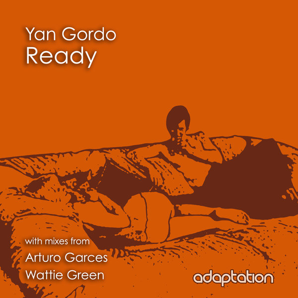 Yan Gordo - Ready (Arturo Garces Remix) - Adaptation Music