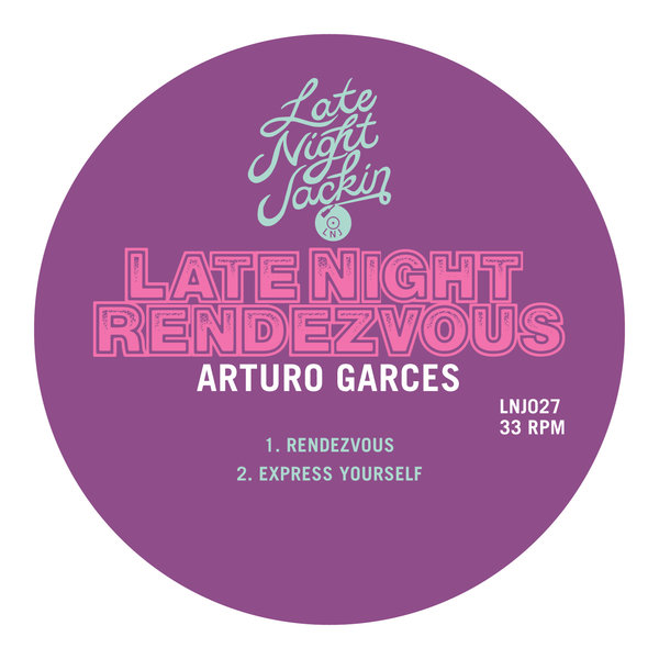 Arturo Garces - Late Night Rendevzvous - Late Night Jackin