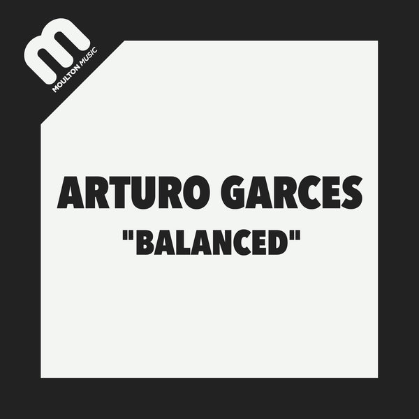 Arturo Garces - Balanced EP - Moulton Music