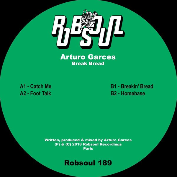 Arturo Garces - Break Bread EP - Robsoul Recordings
