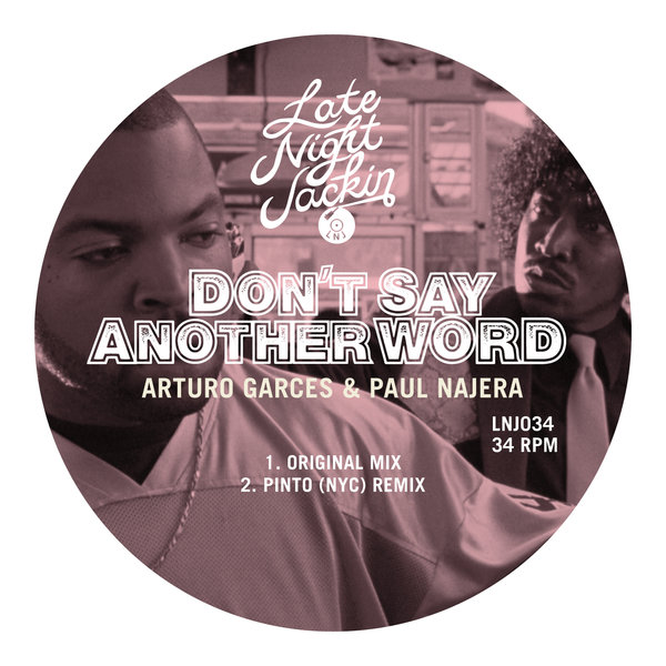 Arturo Garces, Paul Najera - Don't Say Another Word - Late Night Jackin